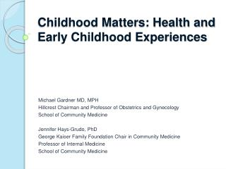 Childhood Matters: Health and Early Childhood Experiences
