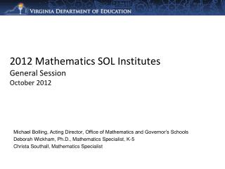 2012 Mathematics SOL Institutes  General Session October 2012