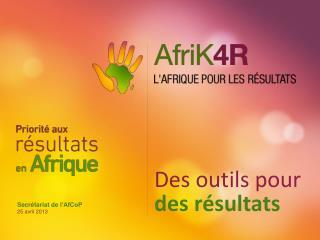 Secr tariat de l AfCoP 25 avril 2013