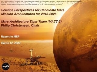 Science Perspectives for Candidate Mars Mission Architectures for 2016-2026  Mars Architecture Tiger Team MATT-3 Philip