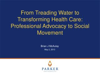 From Treading Water to Transforming Health Care: Professional Advocacy to Social Movement
