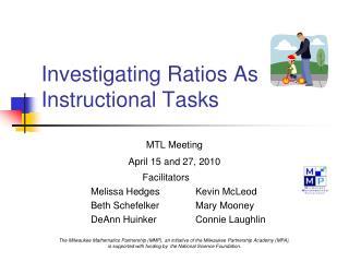 Investigating Ratios As Instructional Tasks