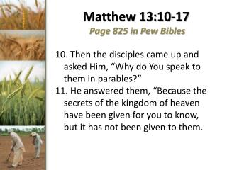 Matthew 13:10-17  Page 825 in Pew Bibles