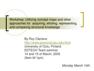 Workshop: Utilizing concept maps and other approaches for  acquiring, eliciting, representing, and comparing structural