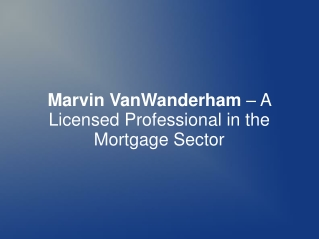 Marvin VanWanderham – A Licensed Mortgage Professional
