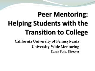 Peer Mentoring:   Helping Students with the Transition to College