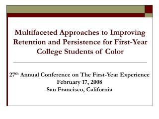 Multifaceted Approaches to Improving Retention and Persistence for First-Year College Students of Color