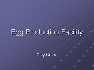 Egg Production Facility