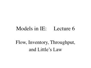 Models in IE:     Lecture 6