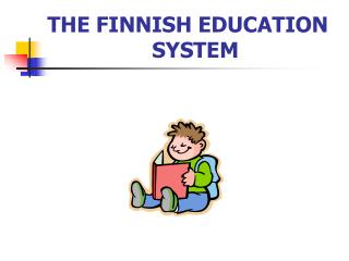 THE FINNISH EDUCATION    SYSTEM