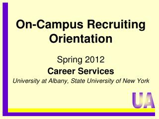 On-Campus Recruiting Orientation