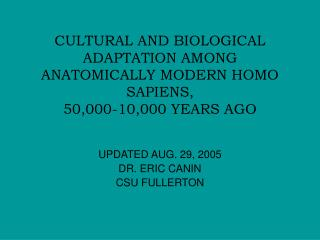 cultural and biological adaptation among anatomically modern homo sapiens,  50,000-10,000 years ago