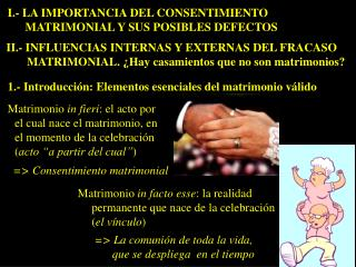 I.- LA IMPORTANCIA DEL CONSENTIMIENTO MATRIMONIAL Y SUS POSIBLES DEFECTOS