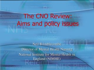 The CNO Review: Aims and policy issues