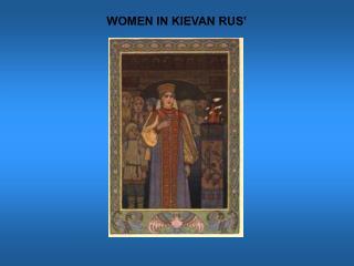 WOMEN IN KIEVAN RUS