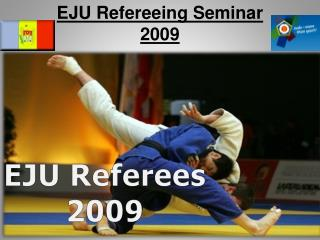 EJU Refereeing Seminar 2009