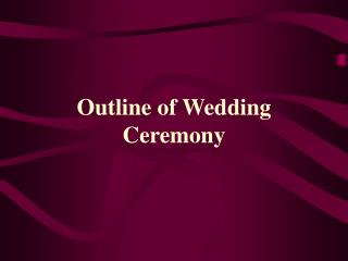 Outline of Wedding Ceremony