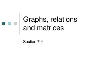 Graphs, relations and matrices