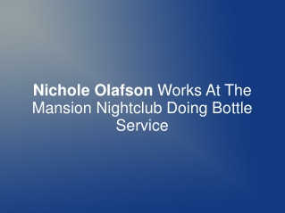 Nichole Olafson Works At The Mansion Nightclub