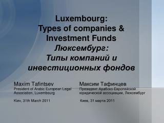 Maxim Tafintsev                    President of Arabic European Legal   -   Association, Luxembourg    ,    Kiev, 31th M