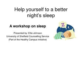 Help yourself to a better night s sleep