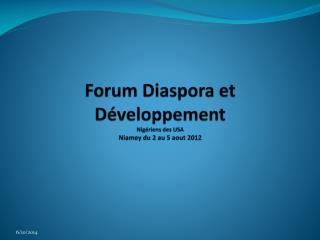 Forum Diaspora et D veloppement Nig riens des USA  Niamey du 2 au 5 aout 2012