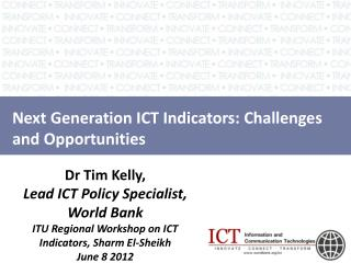 Next Generation ICT Indicators: Challenges and Opportunities