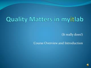 Quality Matters in myitlab