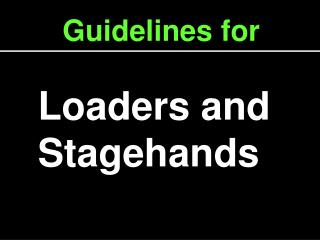 loaders and stagehands