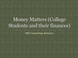 Money Matters College Students and their finances