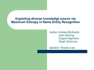 Exploiting diverse knowledge source via Maximum Entropy in Name Entity Recognition