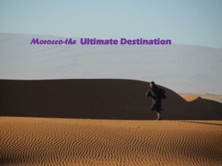 Morocco-the  Ultimate Destination