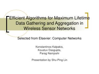 Efficient Algorithms for Maximum Lifetime Data Gathering and Aggregation in Wireless Sensor Networks  Selected from Else