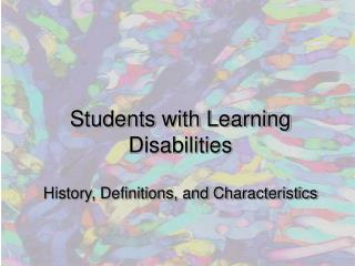 Students with Learning Disabilities  History, Definitions, and Characteristics