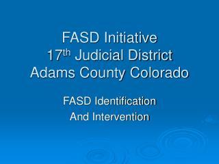 fasd initiative 17th judicial district adams county colorado