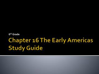 Chapter 16 The Early Americas Study Guide