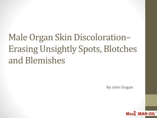 Male Organ Skin Discoloration - Erasing Unsightly Spots