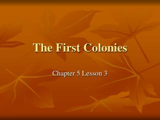 The First Colonies