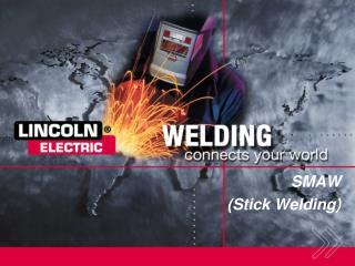 SMAW Stick Welding