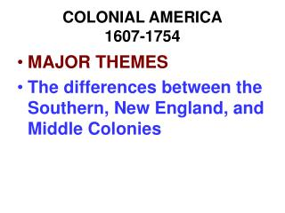 COLONIAL AMERICA 1607-1754
