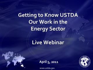 Getting to Know USTDA Our Work in the  Energy Sector  Live Webinar
