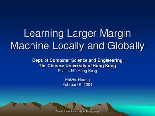 Learning Larger Margin Machine Locally and Globally