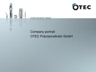 Company portrait  OTEC Pr zisionsfinish GmbH