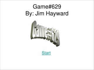 Game629 By: Jim Hayward