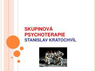 SKUPINOV  PSYCHOTERAPIE STANISLAV KRATOCHV L