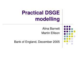 Practical DSGE modelling