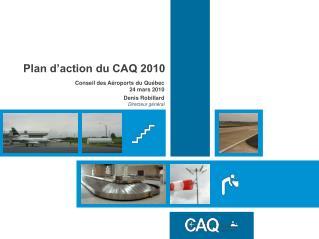 Plan d action du CAQ 2010