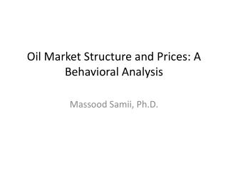 Oil Market Structure and Prices: A Behavioral Analysis