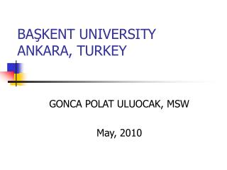 BASKENT UNIVERSITY ANKARA, TURKEY