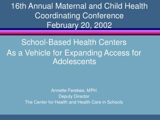 16th Annual Maternal and Child Health Coordinating Conference February 20, 2002